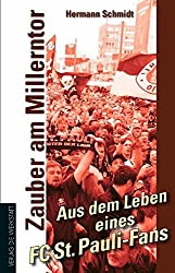 Zauber am Millerntor - Aus dem Leben eines FC St. Pauli-Fans (Werkstatt Fanbuch)