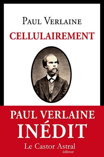 Cellulairement (Les Inattendus) par Paul Verlaine