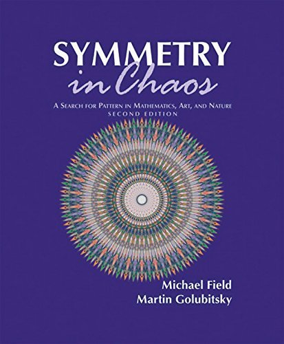 Symmetry in Chaos: A Search for Pattern in Mathematics, Art, and Nature, Second Edition by Michael Field (2009-05-21)