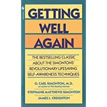 [Getting Well Again: The Bestselling Classic about the Simontons' Revolutionary Lifesaving Self-Awareness Techniques] (By: O.Carl Simonton) [published: May, 1992]