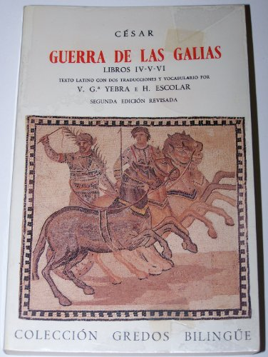 Guerra de las galias iv-v-vi (bilingue) (VARIOS GREDOS) por Cesar