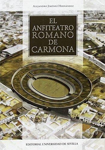 EL ANFITEATRO ROMANO DE CARMONA (Historia y Geografía) por ALEJANDRO JIMÉNEZ HERNÁNDEZ