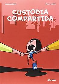 Custodia Compartida par Pablo Velarde Díaz-Pache