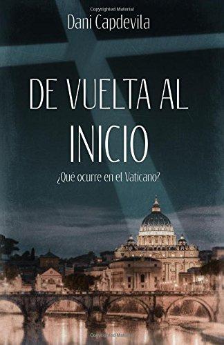 De vuelta al inicio: ¿Qué ocurre en el Vaticano?