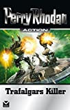 Trafalgars Killer: Perry Rhodan Action