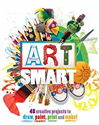 Art Smart: 48 projects to draw, paint, print and make!