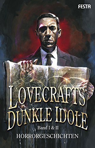 Lovecrafts dunkle Idole - Band I & II: Horrorgeschichten