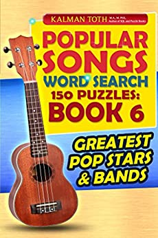 Popular Songs Word Search 150 Puzzles: Book 6 (English Edition) par [Toth M.A. M.PHIL., Kalman]