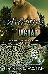 Accepting the Jaguar (Riverford Shifters) (Volume 2) by Cristina Rayne (2015-09-09)
