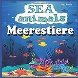 SEA Animals Meerestiere: Bilingual English-German Book For Children (Englisch-deutsches Kinderbuch, Band 8)