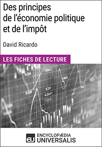 Des principes de l'économie politique et de l'impôt de David Ricardo: Les Fiches de lecture d'Universalis par Encyclopaedia Universalis