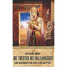 Die Tochter des Balsamierers: Eine Geschichte aus dem alten Ägypten