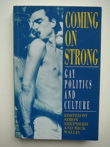 Coming on Strong: Gay Politics and Culture