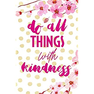 Do All Things With Kindness: Blank Lined Notebook ( Cherry Blossom ) 4