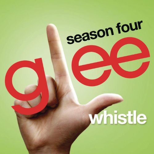Whistle (Glee Cast Version)