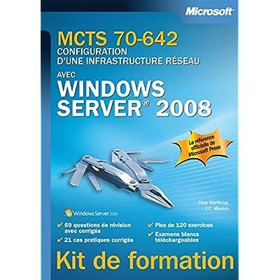 MCTS 70-642 - Configuration d'une infrastructure réseau avec Windows Server 2008