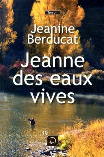 Jeanne des Eaux Vives par Jeanine Berducat