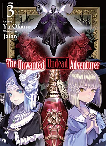 The Unwanted Undead Adventurer: Volume 3 (English Edition)