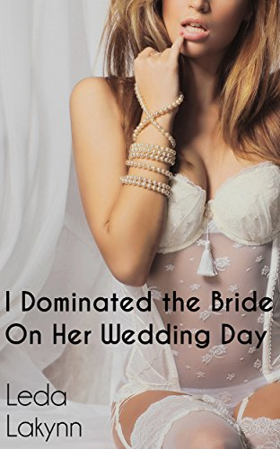 I dominated the bride on her wedding day the cuckcake diaries i dominated the bride on her wedding day the cuckcake diaries book 1 by fandeluxe Document