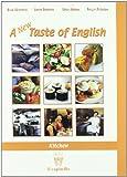 A taste of English. Kitchen. Per gli Ist. alberghieri