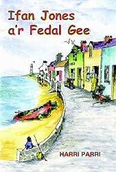 Ifan Jones A'r Fedal Gee (Cyfres Porth Yr Aur)