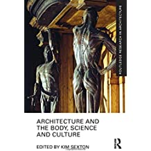 Architecture and the Body, Science and Culture (Routledge Research in Architecture)
