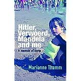 Hitler, Verwoerd, Mandela and me: A memoir of sorts