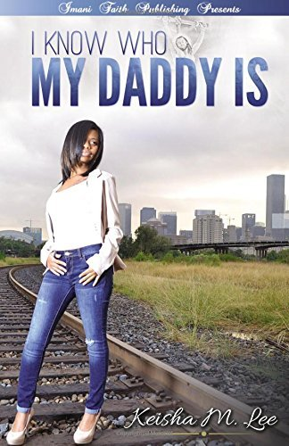 I Know Who My Daddy Is by Keshia Lee (2016-01-26)