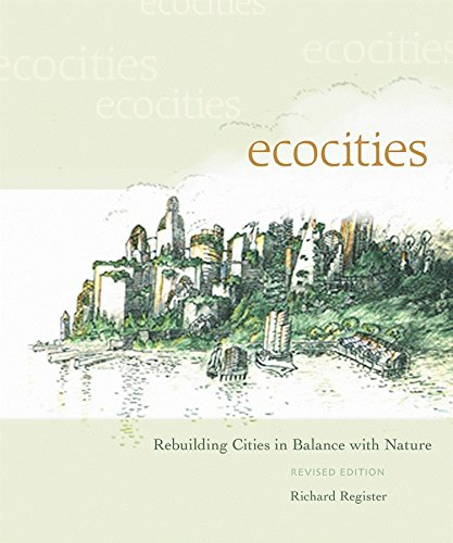EcoCities: Rebuilding Cities in Balance with Nature por Richard Register