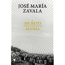 El secreto mejor guardado de Fátima: Una investigación 100 años después (Fuera de Colección)