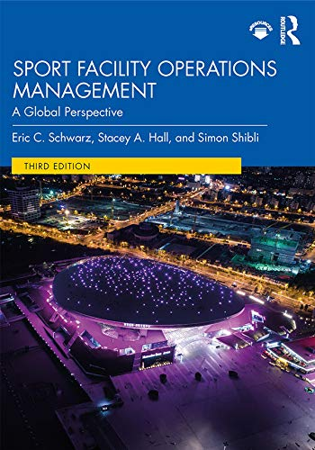 Sport Facility Operations Management: A Global Perspective (English Edition)