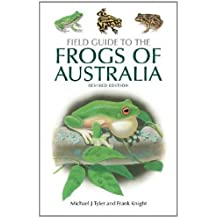 Field Guide to the Frogs of Australia: Revised Edition