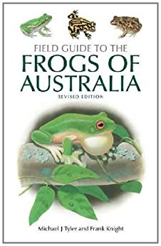 Field Guide to the Frogs of Australia: Revised Edition par [Tyler, Michael J, Knight, Frank]