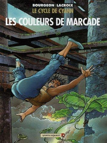 Le cycle de Cyann : Les couleurs de Marcade