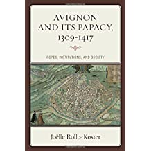 Avignon and Its Papacy 1309-1417: Popes, Institutions, and Society