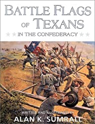 Battle Flags of Texans in the Confederacy by Alan K. Sumrall (1995-02-02)