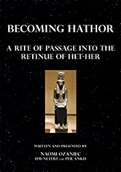 Becoming Hathor: A Rite of Passage into the Mysteries of Het-Her (English Edition)