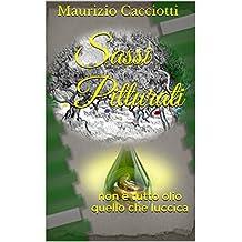 Sassi Pitturati: non è tutto olio quello che luccica (Italian Edition)