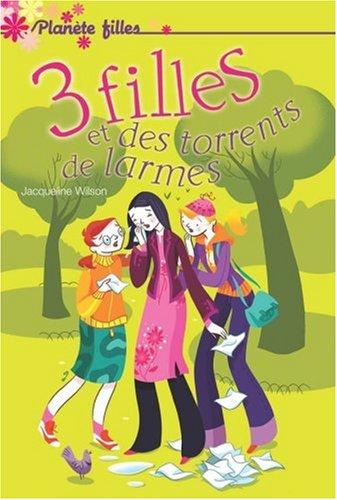 3 Filles et des torrents de larmes par Jacqueline Wilson, Blandine Mécheri