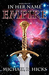 In Her Name: Empire by Michael R. Hicks (2012-03-20)