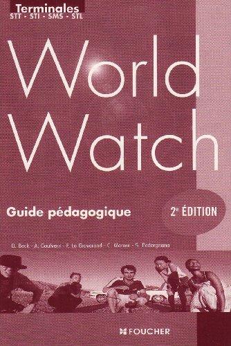World Watch Tle Séries technologiques : Guide pédagogique par Dominique Beck
