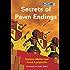 Secrets of Pawn Endings (English Edition)