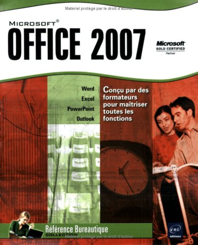 Microsoft® Office 2007 - Word, Excel, PowerPoint et Outlook 2007 par Collectif