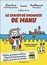 Le cahier de vacances de Manu par Meurice