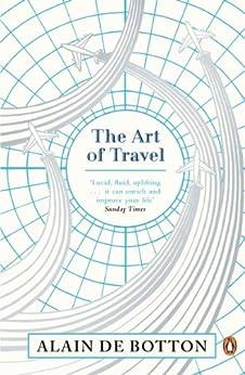 The Art of Travel by [De Botton, Alain]