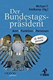 Der Bundestagspräsident: Amt ? Funktion ? Personen. 18. Wahlperiode
