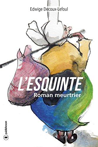 L'Esquinte: Roman meurtrier