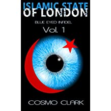 The Islamic State of London: Muslim extremists have nuked London and the country is at war. The controversial page turner thriller starts here. (Blue Eyed Infidel Book 1) (English Edition)