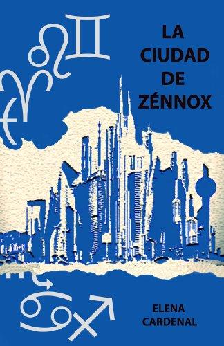 La Ciudad de Zénnox por Elena Cardenal