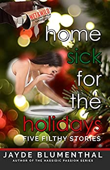 Home SICK for the Holidays: Five Filthy Stories: An Erotic Emetophilia Experience (Wet & Wild Erotic Emetophilia Experiences Book 3) (English Edition) par [Blumenthal,Jayde]